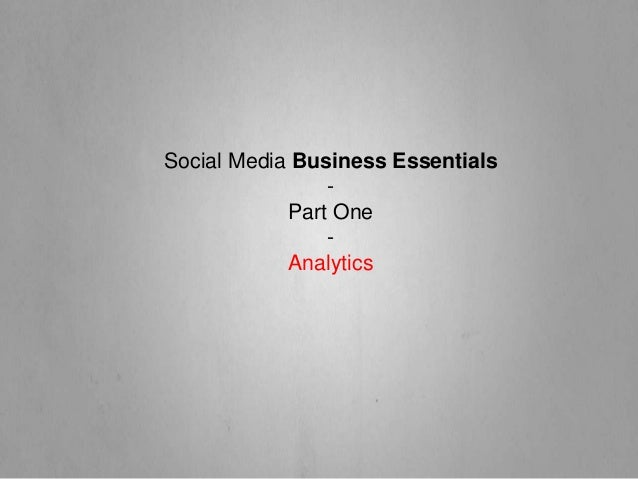 Social Media Business Essentials-Part One-Analytics