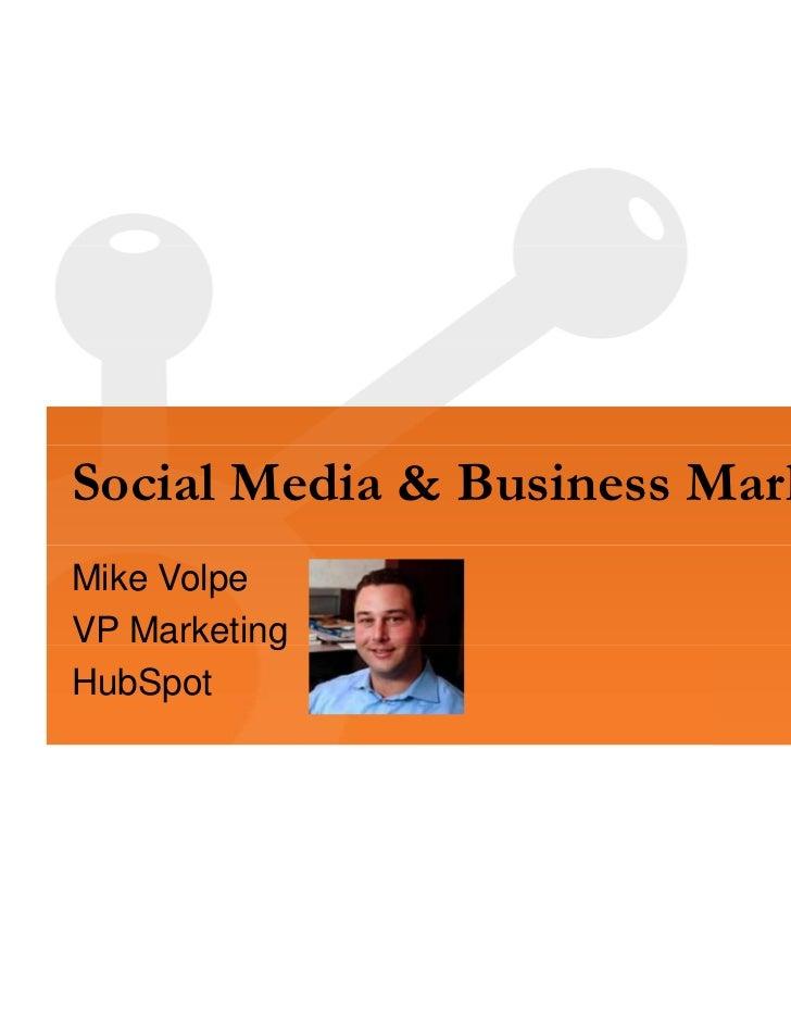 Social Media & Business MarketingMike Volpe           gVP MarketingHubSpot