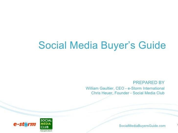 Social Media Buyer's Guide Short Description William Gaultier, CEO - e-Storm International Chris Heuer, Founder - Social M...