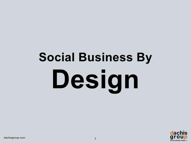 Social Business By                     Design dachisgroup.com           1