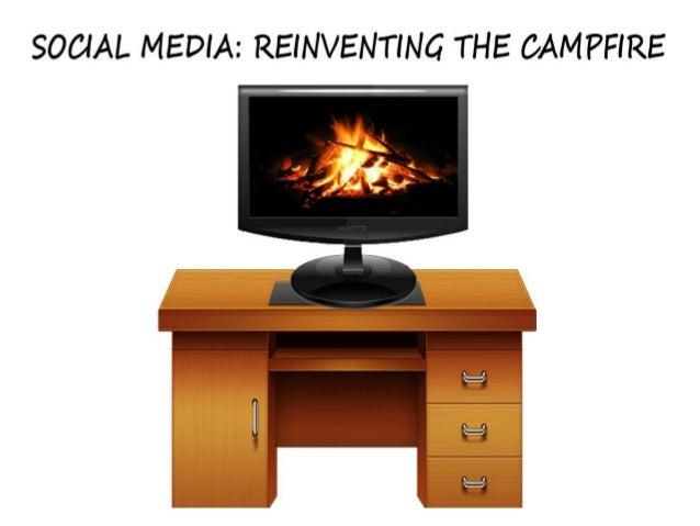 Social media campfire