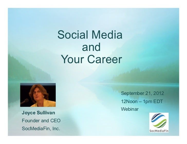 Social Media                     and                 Your Career                            September 21, 2012            ...
