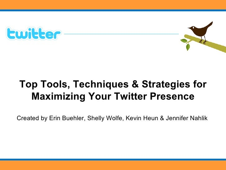 Top Tools & Techniques for Maximizing Your Twitter Presence
