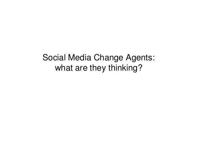 Social Media Change Agents: what are they thinking?