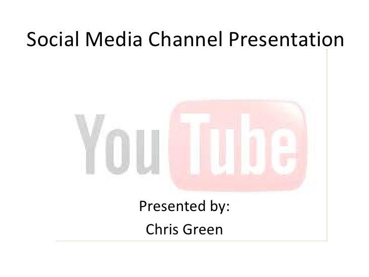 Social media channel presentation you tube