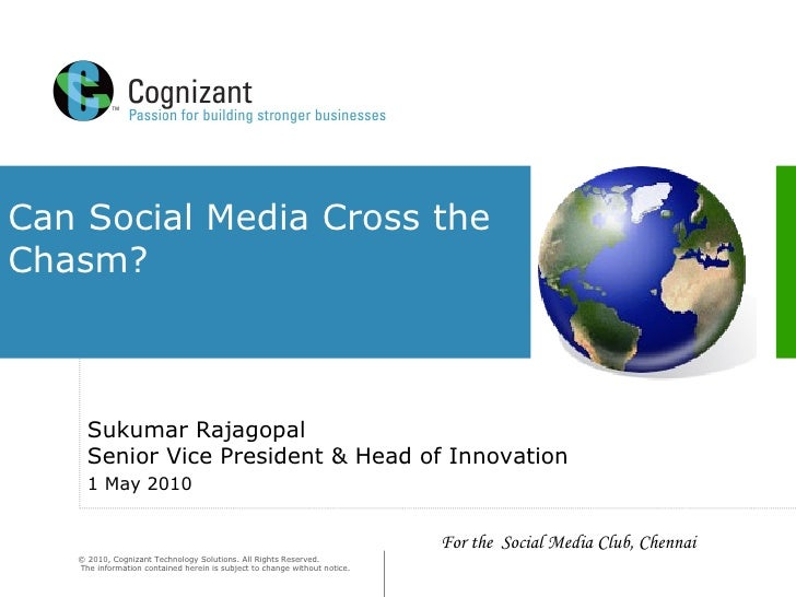 Can Social Media Cross the Chasm?  Sukumar Rajagopal Senior Vice President & Head of Innovation  1 May 2010 For the  Socia...