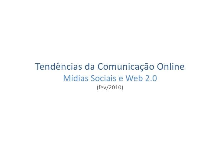 Tendências  da  Comunicação  Online           Mídias  Sociais  e  Web  2.0                         (fev/...