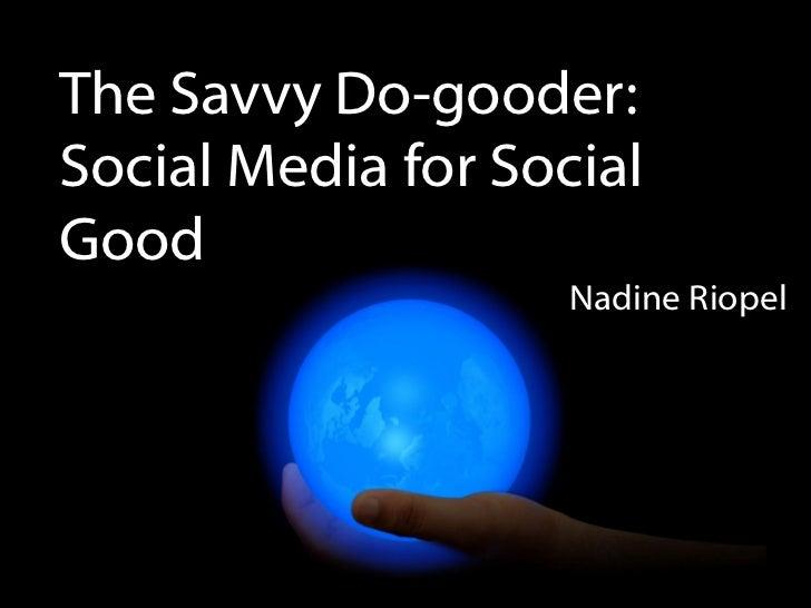 The Savvy Do-Gooder: Social Media for Social Good