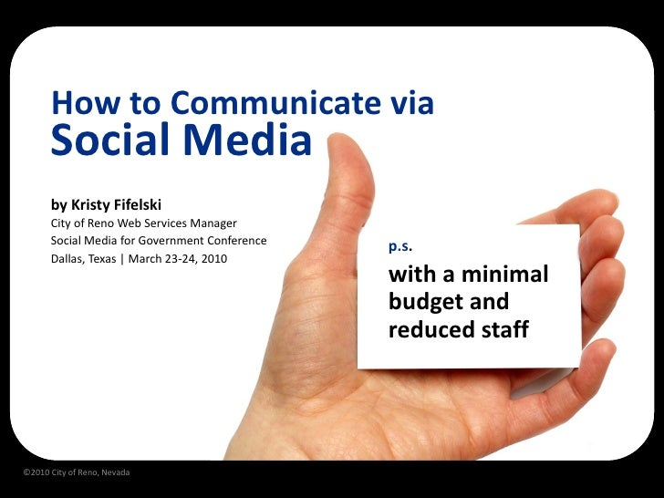 How to Communicate via       Social Media       by Kristy Fifelski       City of Reno Web Services Manager       Social Me...