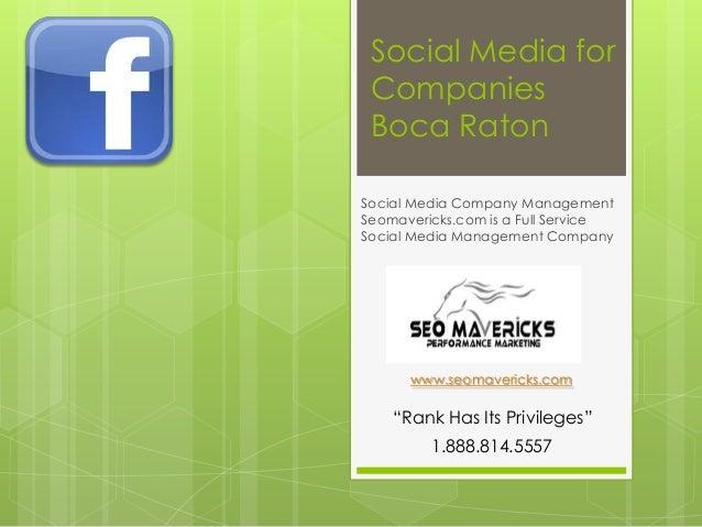 Social Media for Companies Boca RatonSocial Media Company ManagementSeomavericks.com is a Full ServiceSocial Media Managem...