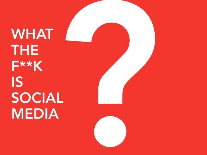 Marta Kagan's What the Fk is Social Media