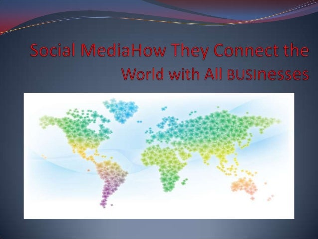 Social Media! How They Connect the World with All Businesses