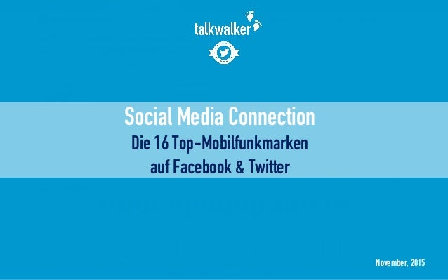 November, 2015 Social Media Connection Die 16 Top-Mobilfunkmarken auf Facebook & Twitter