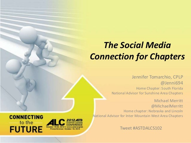 The Social MediaConnection for Chapters                       Jennifer Tomarchio, CPLP                                    ...