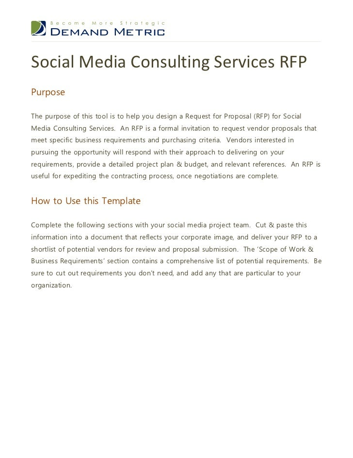 Social Media Consulting Services RFPPurposeThe purpose of this tool is to help you design a Request for Proposal (RFP) for...