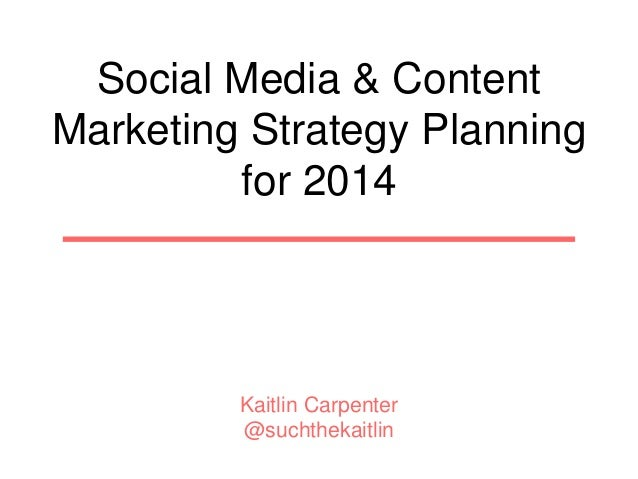 Social Media & Content Marketing Strategy Planning for 2014