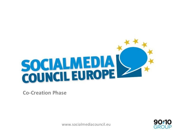 Co-Creation Phase               www.socialmediacouncil.eu