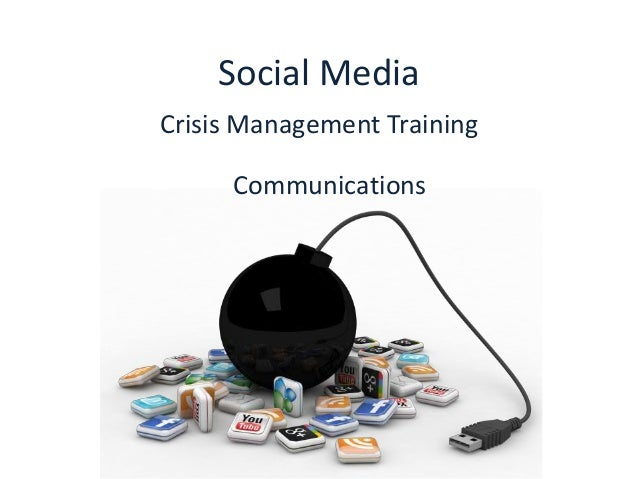 Social MediaCrisis Management Training     Communications