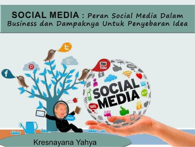 Peran Social Media Dalam Business dan Dampaknya Untuk Penyebaran Idea