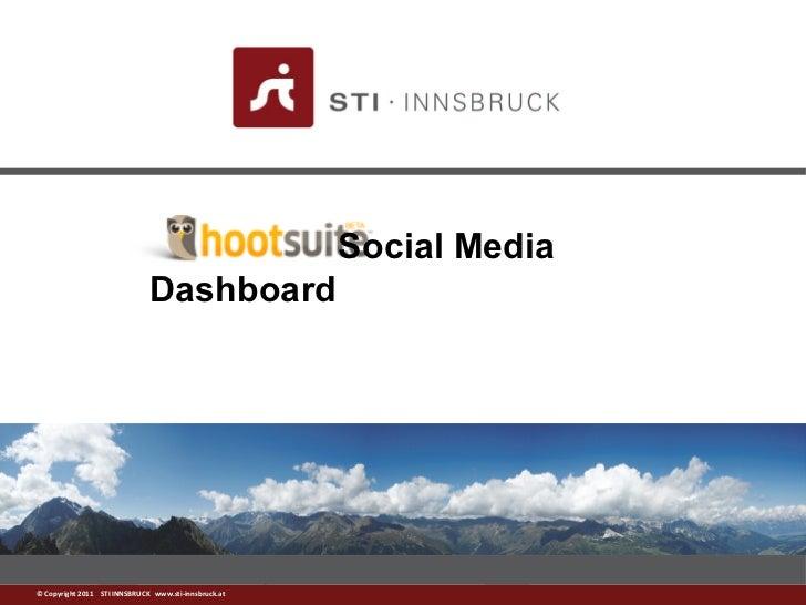 Social Media                              Dashboard© Copyright 2011 STI INNSBRUCK www.sti-innsbruck.at   www.sti-innsbruck...