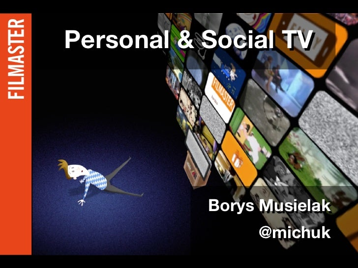 Personal & Social TV           Borys Musielak                @michuk