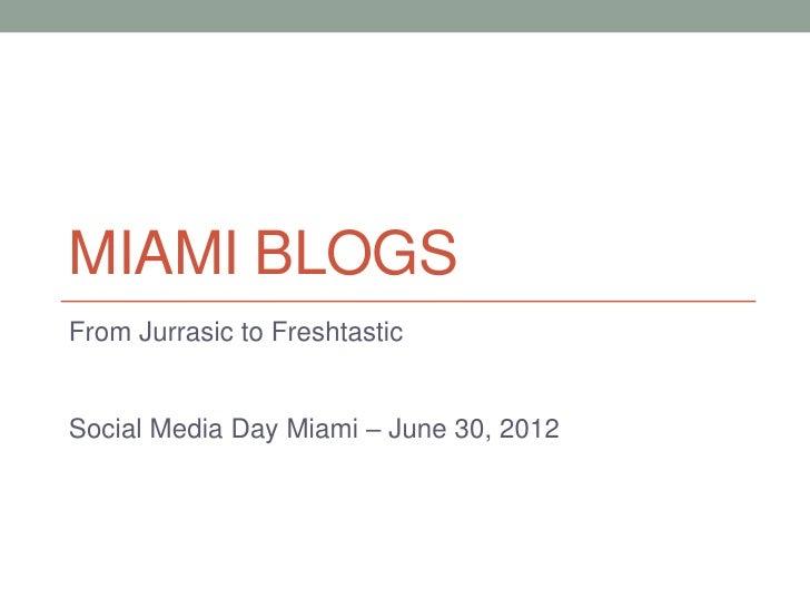 MIAMI BLOGSFrom Jurrasic to FreshtasticSocial Media Day Miami – June 30, 2012