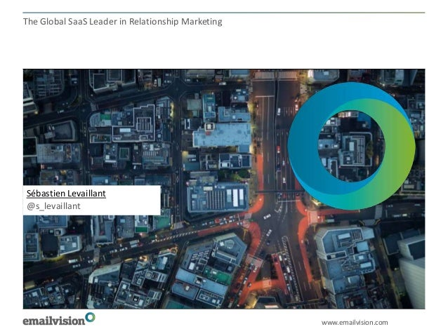 The Global SaaS Leader in Relationship MarketingSébastien Levaillant@s_levaillant                                         ...