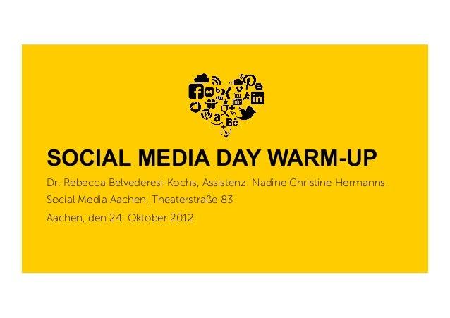 SOCIAL MEDIA DAY WARM-UP Dr. Rebecca Belvederesi-Kochs, Assistenz: Nadine Christine Hermanns Social Media Aachen, Theaters...