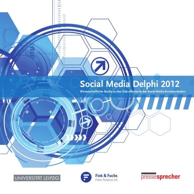 Social Media Delphi 2012Wissenschaftliche Studie zu den Zukunftstrends der Social-Media-Kommunikation