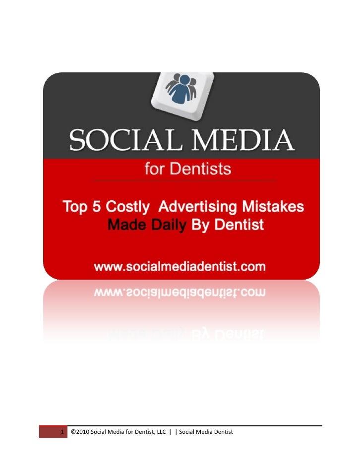 1   ©2010 Social Media for Dentist, LLC | | Social Media Dentist