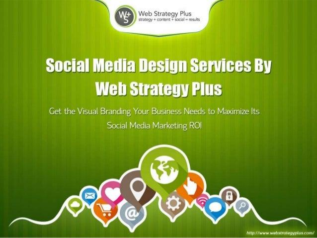 Social Media Design - Web Strategy Plus