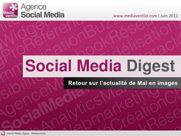 www.mediaventilo.com I Juin 2012                Social Media Digest                                     Retour sur l'actua...