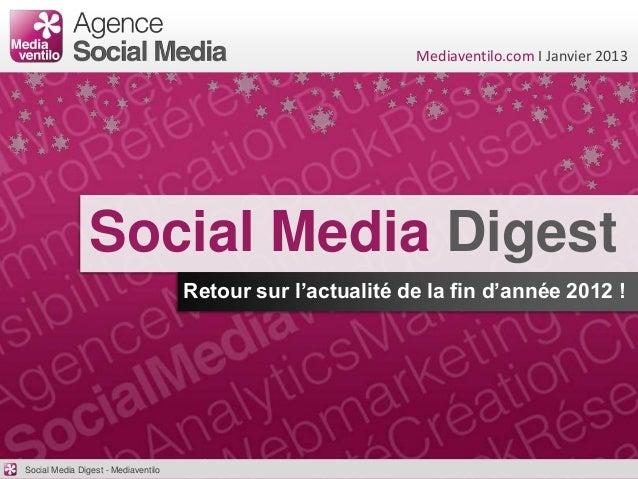 Mediaventilo.com I Janvier 2013                Social Media Digest                                     Retour sur l'actual...
