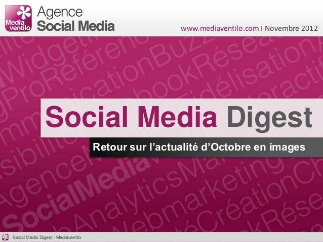 www.mediaventilo.com I Novembre 2012                Social Media Digest                                     Retour sur l'a...