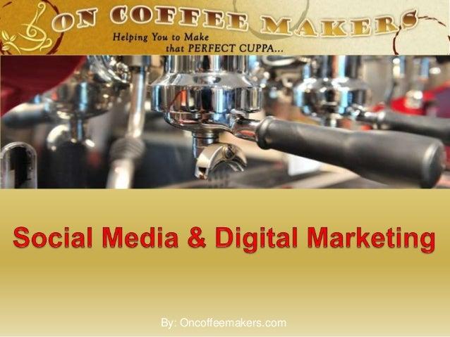 Oncoffeemakers.com social media marketing packaging 3-2-14