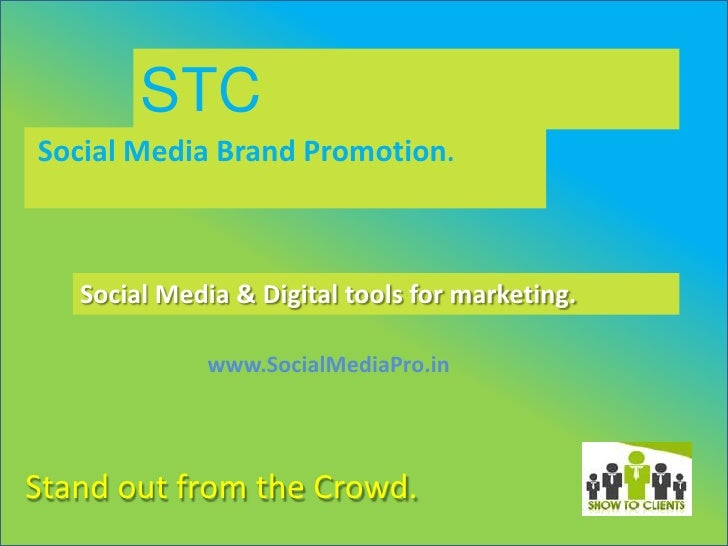 STCSocial Media Brand Promotion.   Social Media & Digital tools for marketing.              www.SocialMediaPro.inStand out...