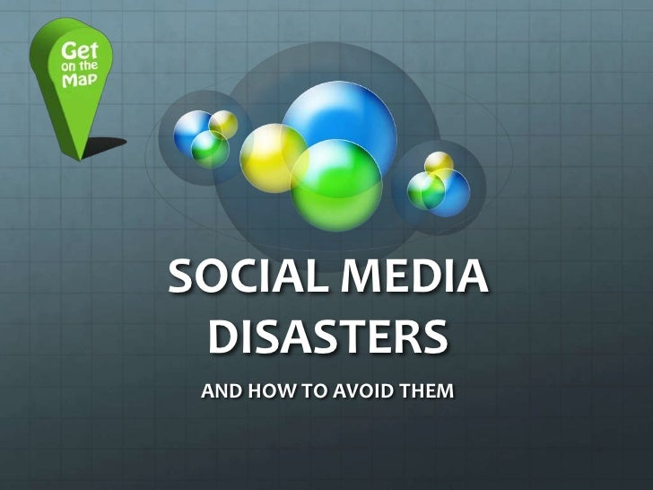 SOCIAL MEDIA DISASTERS<br />AND HOW TO AVOID THEM<br />