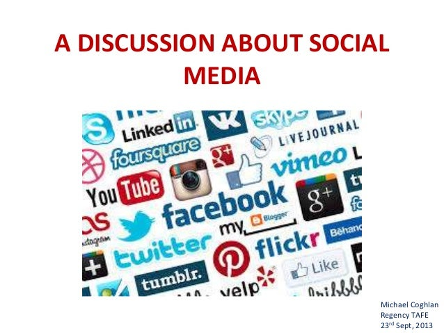 A Discussion on Social Media