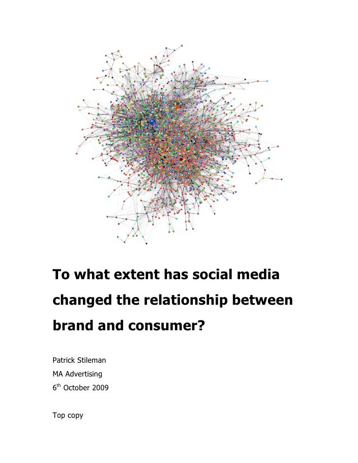 To what extent has social media changed the relationship between brand and consumer?  Patrick Stileman MA Advertising 6th ...