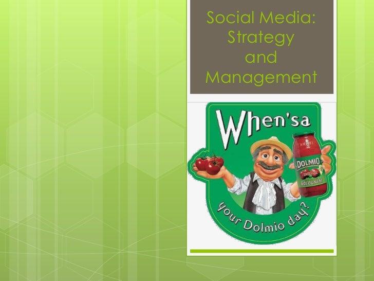 Social Media:  Strategy     andManagement