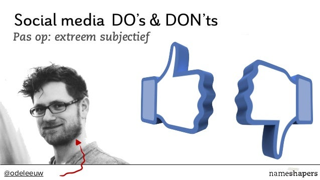 Social media do's and don'ts [Dutch] (by Oliver de Leeuw from @Nameshapers) - presentation Tweekeertwee café 26 February 2014