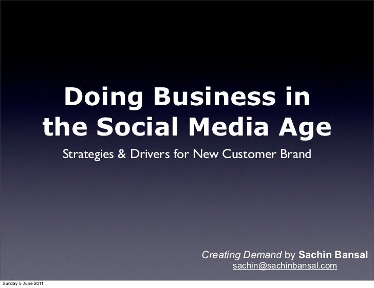 Doing Business in                 the Social Media Age                     Strategies & Drivers for New Customer Brand    ...
