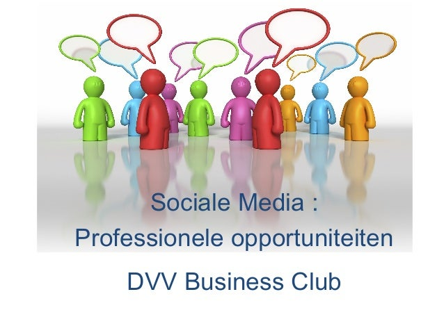 Sociale Media : Professionele opportuniteiten DVV Business Club