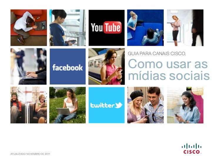 GUIA PARA CANAIS CISCO,                               Como usar as                               mídias sociaisATUALIZADO:...