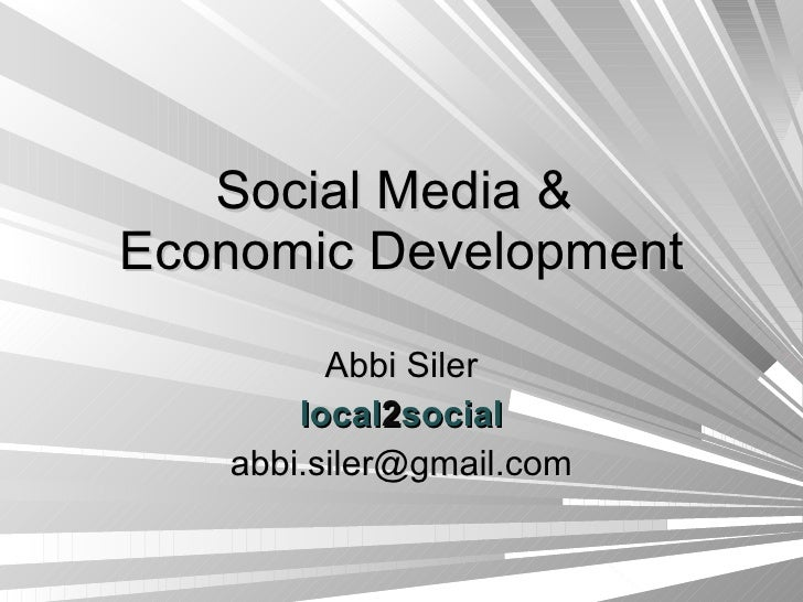 Social Media &  Economic Development Abbi Siler local 2 social [email_address]