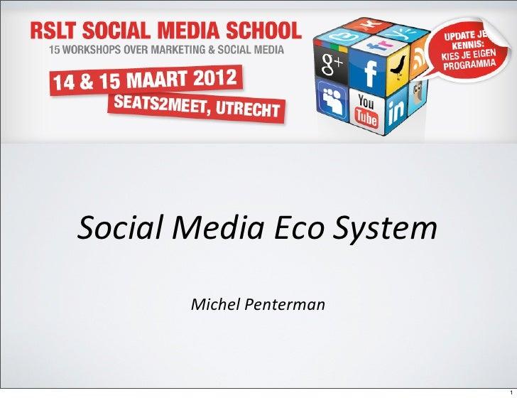 Social media eco systeem michel penterman handout