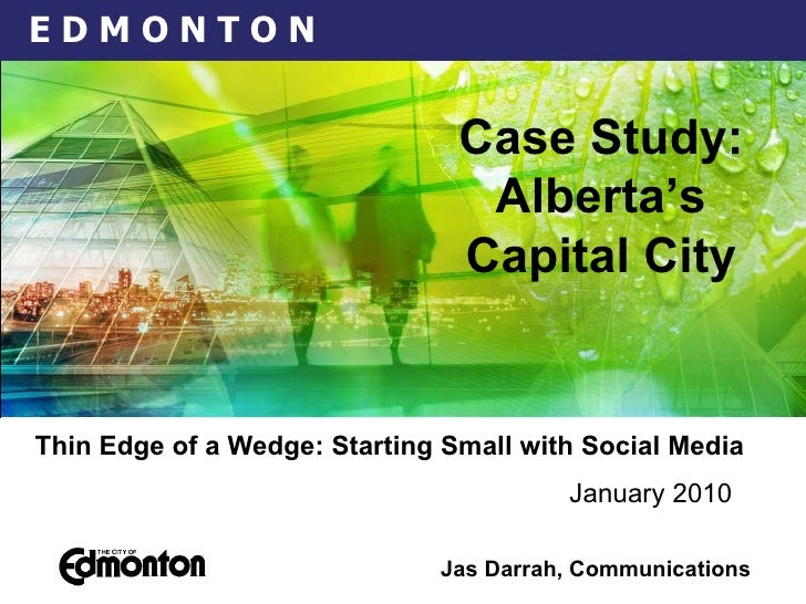 Thin Edge of a Wedge: Starting Small with Social Media   January 2010   Jas Darrah, Communications Case Study: Alberta's C...