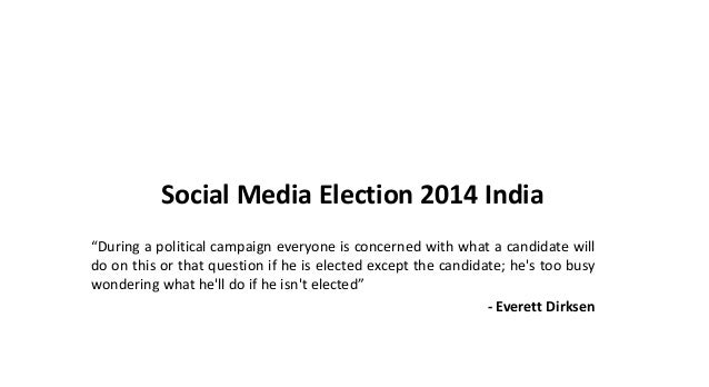 """Social Media Election 2014 India """"During a political campaign everyone is concerned with what a candidate will do on this ..."""