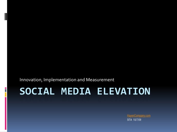 Innovation, Implementation and Measurement  SOCIAL MEDIA ELEVATION
