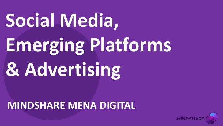 Social media, emerging platforms and online advertising